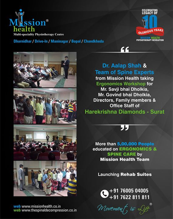 Ergonomics Workshop for HAREKRISHNA DIAMONDS - SURAT (Mr. Savji bhai Dholkia, Mr. Govind bhai Dholkia, Directors and Staff Members of Harekrishna Diamonds Surat ) Back to Back series of workshops... #MissionHealth #CelebratingLegacyOf10GloriousYears #SpecialisedPhysioAndMediGym #MoreThan5LakhPeopleEducated #10thJuneMhFoundationDay #LaunchingRehabSuites #MoreThan20000SpinePatientsTreated #TeamOfMoreThan150Physios #MovementIsLife #MemoryLane