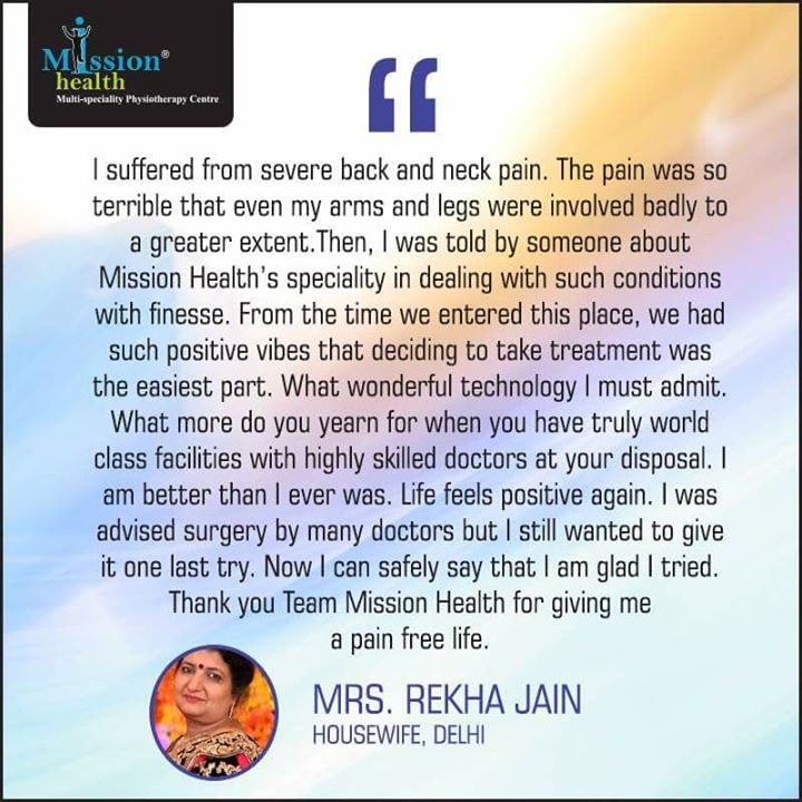 See What Mrs. Rekha Jain, a patient from Delhi says about her recovery @ Mission Health... #MissionHealth #MultiSpecialityPhysioCentre #SupetSpecialitySpineClinic #CelebratingLegacyOf10GloriousYears #LaunchOfRehabSuites #MovementIsLife