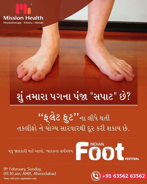ધ્યાનથી જુવો. શું તમારા પગના પંજા 'સપાટ' છે?  અમને ફોટો મોકલો અને ફ્રી એન્ટ્રી પાસ મેળવો મિશન હેલ્થ દ્વારા આયોજિત 'ધ ઇન્ડિયન ફૂટ ફેસ્ટિવલ' ના...  Call: +916356263562 Visit: www.missionhealth.co.in  #IndianFootFestival #ComingSoon #FootClinic #footpain #footcare #foothealth #heelpain #anklepain #flatfeet #painrelief #healthyfeet #happyfeet #MissionHealth #MissionHealthIndia #MovementIsLife