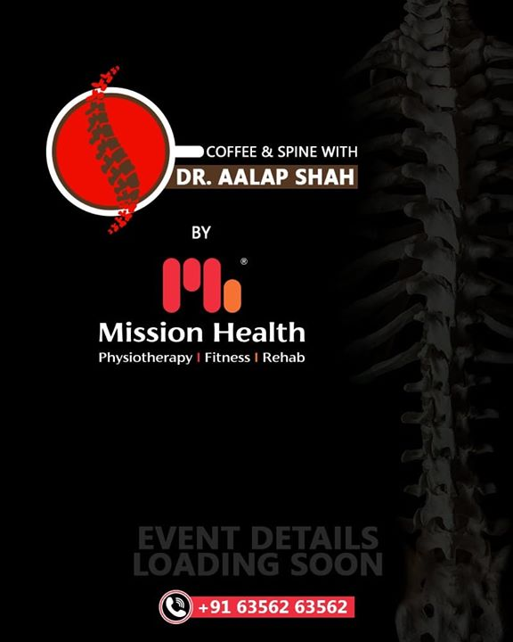 Dr. Alap Shah,  CoffeeAndSpineWithDrAalapShah, DrAalapShah, SuperSpecialitySpineClinic, SpineClinic, BackPain, NeckPain, SlippedDisc, MissionHealth, MissionHealthIndia, AbilityClinic, MovementIsLife